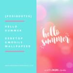 {Posiquotes} Hello Summer