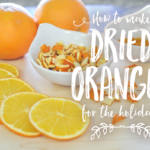 How to Make Dried Oranges for the Holidays