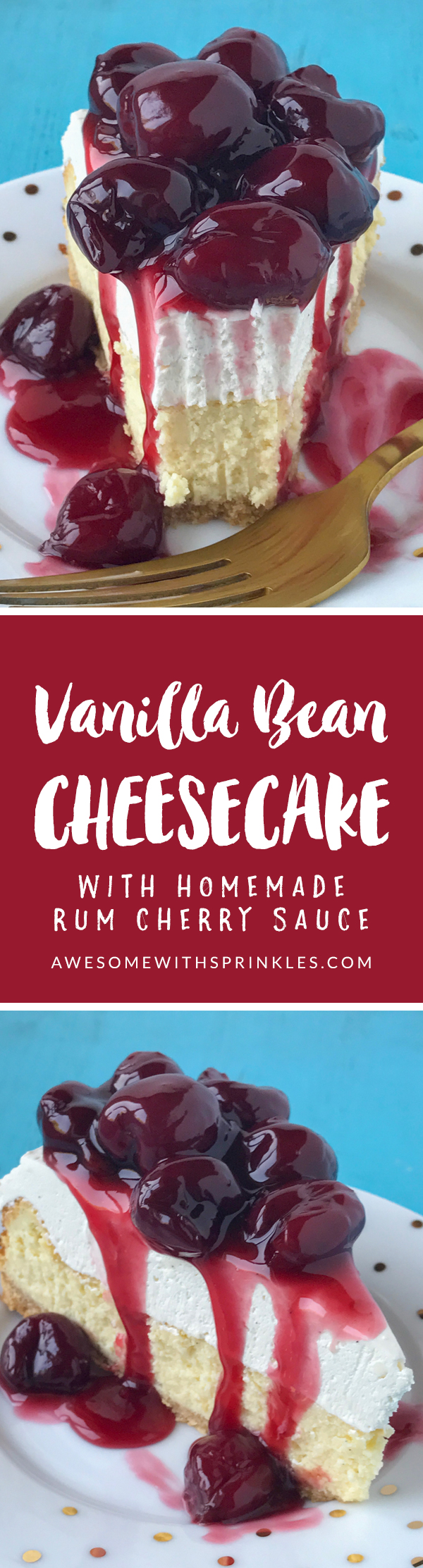 Vanilla bean cheesecake with homemade rum cherry sauce made with fresh whole cherries is the classic dessert! | Awesome with Sprinkles