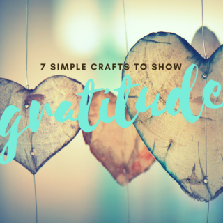 7 Simple Crafts to show Gratitude