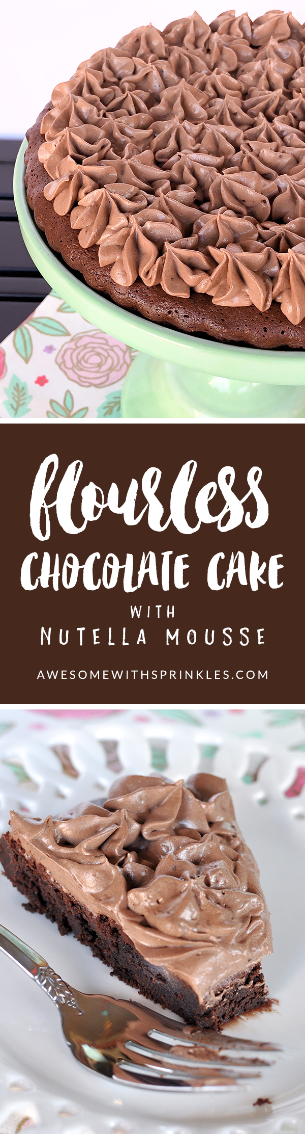 Flourlesas Chocolate Cake with Nutella Mousse | Awesome with Sprinkles